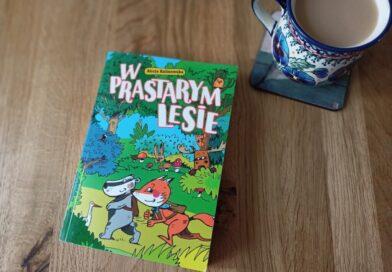 """""""W prastarym lesie"""" – książka, która pozostaje w pamięci"""